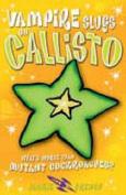 Vampire Slugs on Callisto