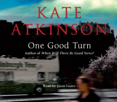 One Good Turn: (Jackson Brodie) (Jackson Brodie)