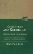 Retrievers And Retrieving - with Notes On Field Trials