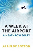 A Week at the Airport