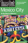 """""""Time Out"""" Mexico City and the Best of Mexico"""