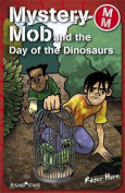 Mystery Mob and the Day of the Dinosaurs Series 2