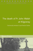 The Death of Fr John Walsh at Kilgraney