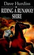 Riding a Runaway Shire