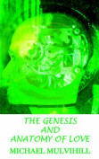 The Genesis and Anatomy of Love