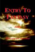 Entry to Fantasy
