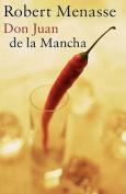Don Juan de La Mancha or the Education of Lust