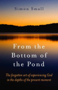From the Bottom of the Pond