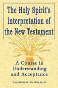 The Holy Spirit's Interpretation of the New Testament
