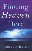 Finding Heaven Here