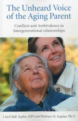 The Unheard Voice of the Aging Parent: Conflicts and Ambivalence in Intergenerational Relationships