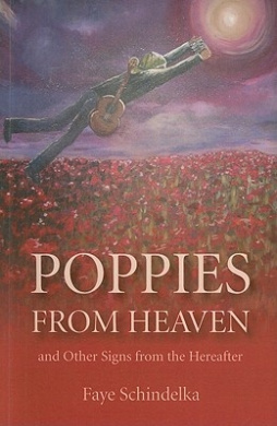 Poppies from Heaven...: And Other Signs from the Hereafter
