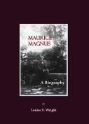 Maurice Magnus: A Biography