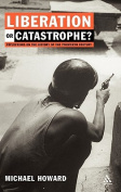 Liberation or Catastrophe?