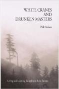 White Cranes and Drunken Masters