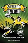 Big Deal (Strikers)