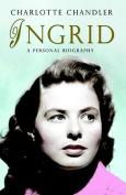 Ingrid: A Personal Biography