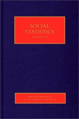Social Statistics (Sage Benchmarks in Social Research Methods)