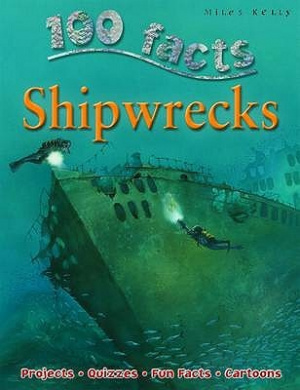100 Facts Shipwrecks: Projects, Quizzes, Fun Facts, Cartoons