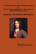 A Voyage To New Holland in 1699. With A Continuation of a Voyage to New Holland in 1699 Etc.