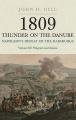 1809 Thunder on the Danube: Napoleon's Defeat of the Hanbsburgs