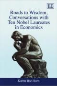 Roads to Wisdom, Conversations with Ten Nobel Laureates in Economics