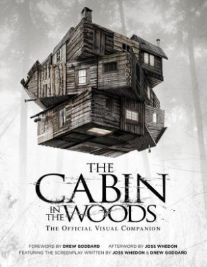 The Cabin in the Woods: The Official Visual Companion: Official Visual Companion