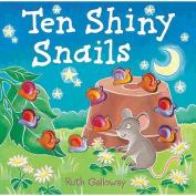Ten Shiny Snails