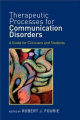 Therapeutic Processes for Communication Disorders