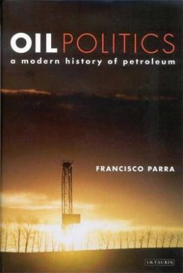 Oil Politics: A Modern History of Petroleum