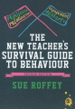 The New Teacher's Survival Guide to Behaviour