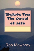 Skylarks Two - The Jewel of Life