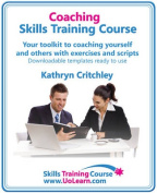 Coaching Skills Training Course - Business and Life Coaching Techniques for Improving Performance Using Nlp and Goal Setting