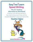Speed Writing, the 21st Century Alternative to Shorthand