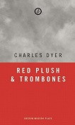 Red Plush & Trombones : The Lonely Trilogy
