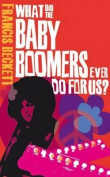 What Did the Baby Boomers Ever Do for Us?