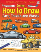 Junior How to Draw Cars, Trucks and Planes.