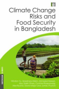 Climate Change Risks and Food Security in Bangladesh