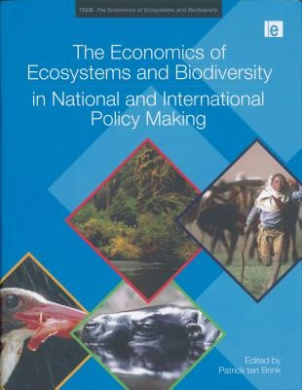 The Economics of Ecosystems and Biodiversity in National and International Policy Making (TEEB) (TEEB - The Economics of Ecosystems and Biodiversity)