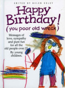 Happy Birthday! (You Poor Old Wreck)