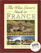 Wine Lover's Guide to France
