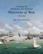 A History of Napoleonic and American Prisoners of War 1816: Hulk, Depot and Parole