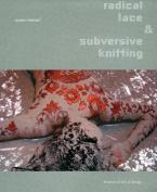 Radical Lace and Subversive Knitting