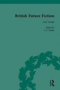 British Future Fiction, 1700-1914