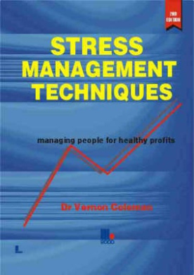Stress Management Techniques: Managing People for Healthy Profits