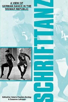Schrifttanz: View of Dance in the Weimar Republic