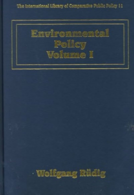 Environmental Policy (The International Library of Comparative Public Policy Series)