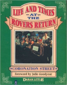 "The Life and Times at the ""Rovers Return"""