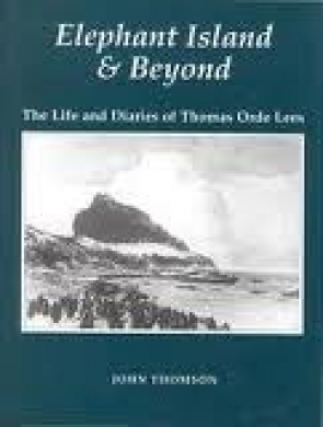 Elephant Island and Beyond: The Life and Diaries of Thomas Orde Lees