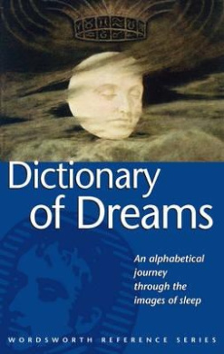 Dictionary of Dreams (Wordsworth Reference)